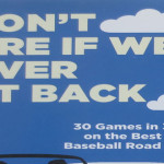 Book Review: <em> I Don't Care If We Never Get Back</em> by Ben Blatt and Eric Brewster